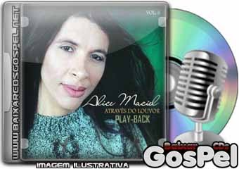 CD ALICE MACIEL ATRAVES DO LOUVOR PLAYBACK BAIXAR